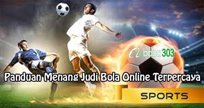 Panduan Menang Judi Bola Online Terpercaya