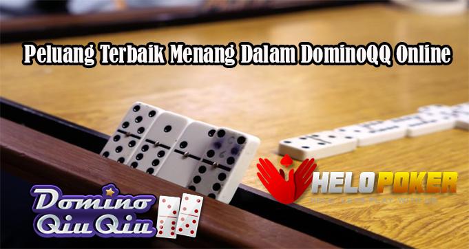 Peluang Terbaik Menang Dalam DominoQQ Online