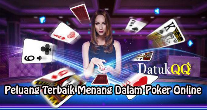 Peluang Terbaik Menang Dalam Poker Online