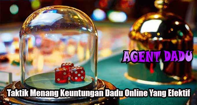 Taktik Menang Keuntungan Dadu Online Yang Efektif